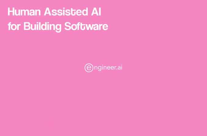Engineer.ai: اولین ربات مبتنی بر هوش مصنوعی برای توسعهٔ نرمافزار