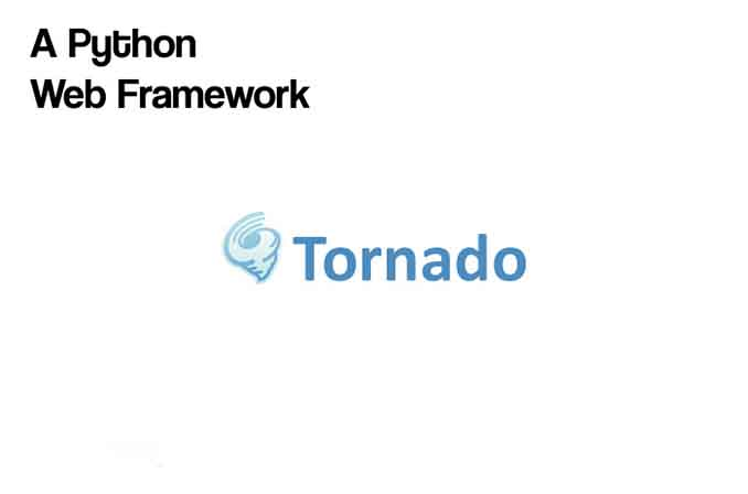 Tornado: فریمورکی اپنسورس برای توسعهٔ وب اپلیکیشن با زبان پایتون