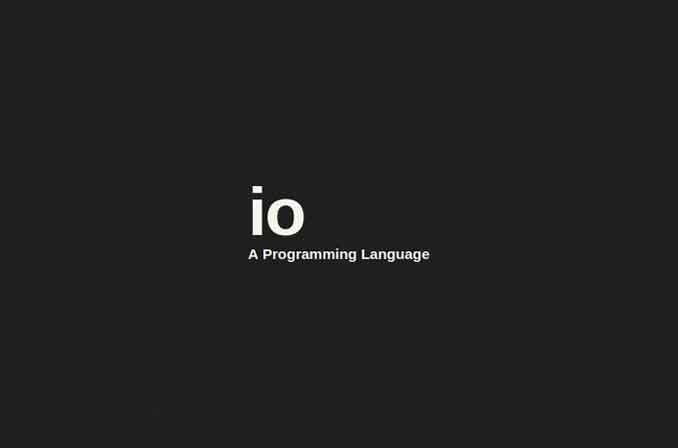 Io: یک زبان برنامهنویسی اپنسورس با تمرکز بر روی سادهسازی کدنویسی