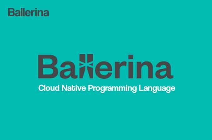 Ballerina: زبانی به منظور توسعهٔ اپلیکیشنهای مبتنی بر کلود، میکروسرویس و ایپیآی